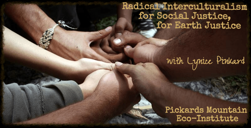 Radical Interculturalism for Social Justice, for Earth Justice