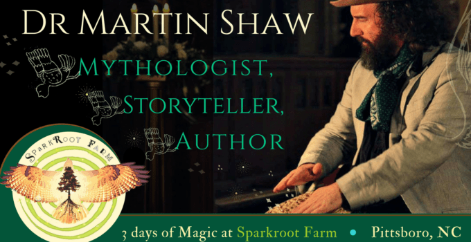 Weekend of Mythtelling with Dr Martin Shaw at Sparkroot Farm