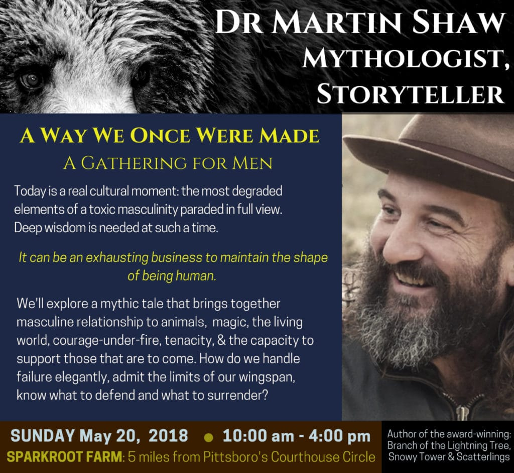 A Way We Once Were Made – A Gathering for Men with Dr Martin Shaw – at Sparkroot Farm