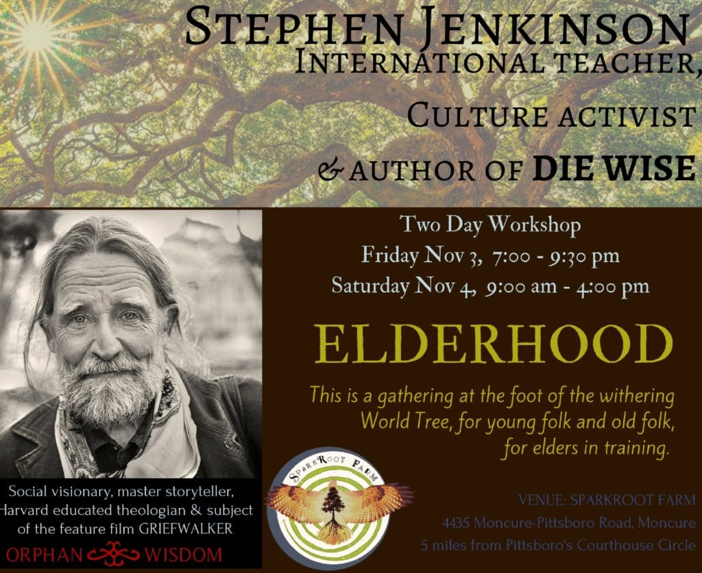 ELDERHOOD with Stephen Jenkinson at Sparkroot Farm