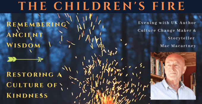 Author Talk: The Children's Fire – Remembering Ancient Wisdom, Restoring a Future of Kindness – Evening w/Mac Macartney @ Sparkroot